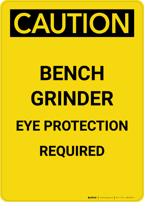 Caution: Bench Grinder Eye Protection Required - Portrait Wall Sign