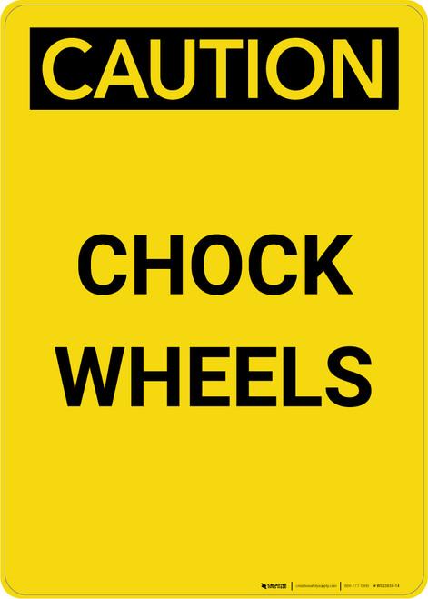 Caution: Chock Wheel - Portrait Wall Sign