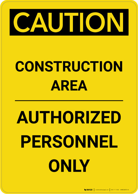 Caution: Construction Area Authorized Personnel Only Large Text - Portrait Wall Sign