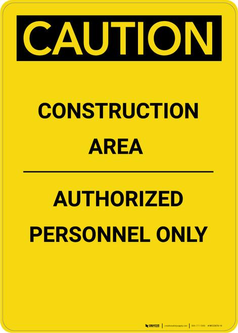 Caution: Construction Area Authorized Personnel Only - Portrait Wall Sign