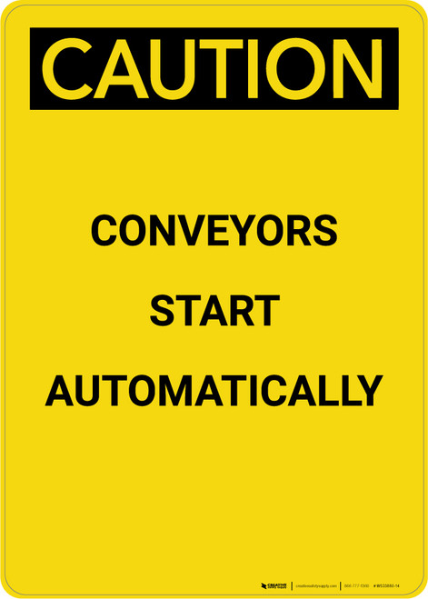 Caution: Conveyors Start Automatically - Portrait Wall Sign