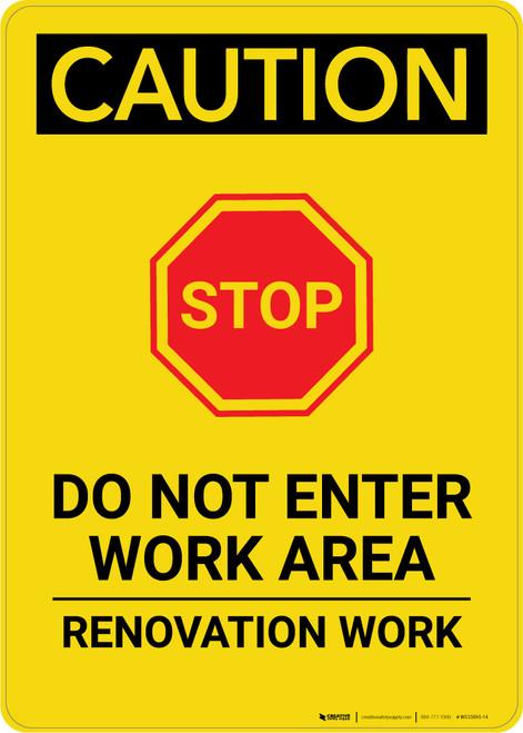 Caution: Do Not Enter Work Area Renovation - Portrait Wall Sign