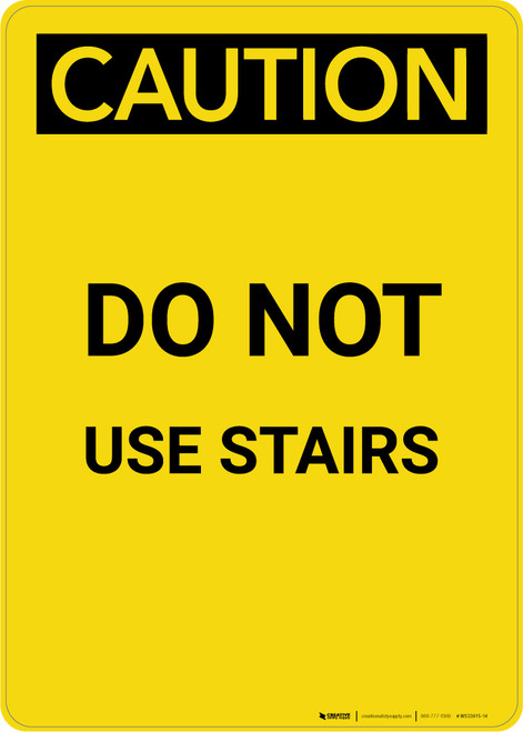 Caution: Do Not Use Stairs - Portrait Wall Sign