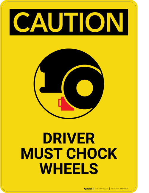 Caution: Driver Must Chock Wheels - Portrait Wall Sign