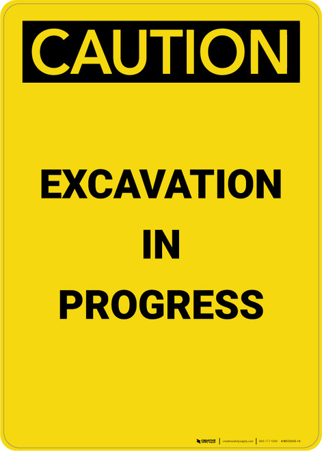 Caution: Excavation In Progress - Portrait Wall Sign