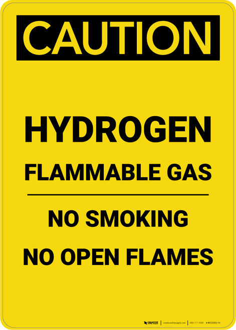 Caution: Flammable Gas Hydrogen No Smoking Open Flames - Portrait Wall Sign