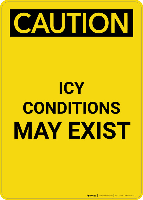 Caution: Icy Conditions May Exist - Portrait Wall Sign