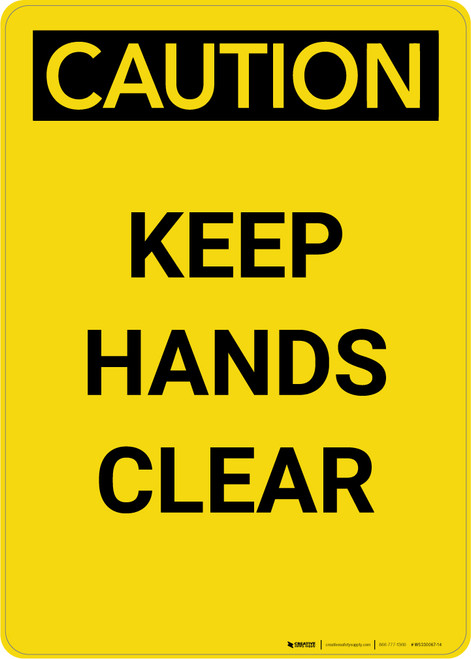 Caution: Keep Hands Clear - Portrait Wall Sign