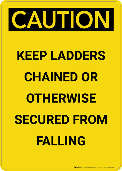 Caution: Keep Ladders Chained - Portrait Wall Sign