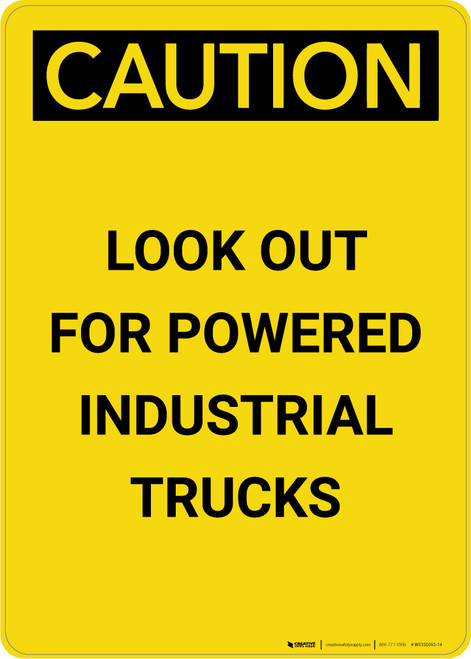 Caution: Look Out for Powered Industrial Trucks - Portrait Wall Sign
