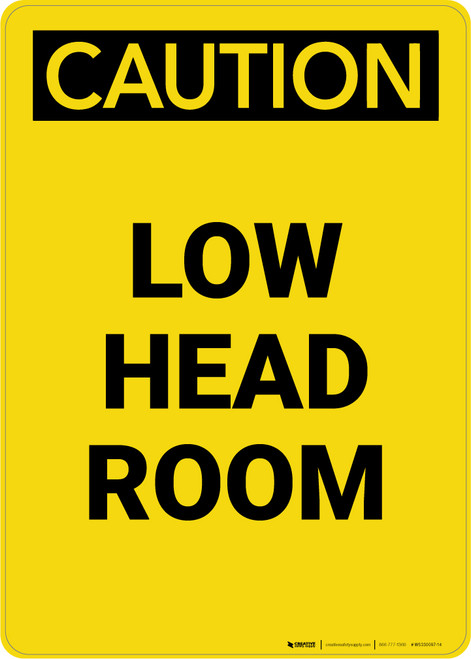 Caution: Low Head Room Large Text - Portrait Wall Sign