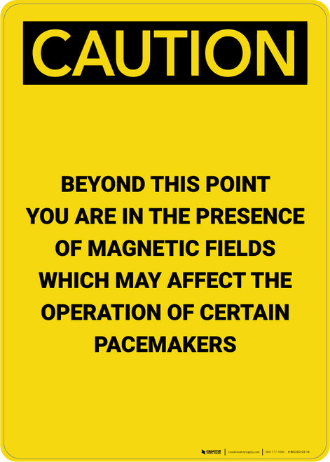 Caution: Magnetic Fields Beyond This Point May Affect Pacemakers - Portrait Wall Sign
