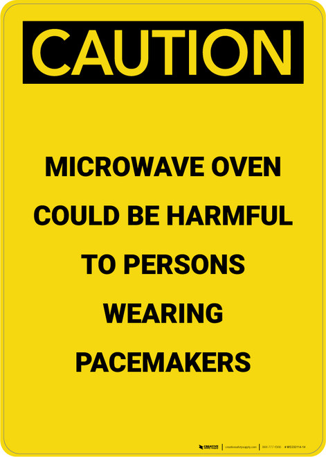 Caution: Microwave Oven Could be Harmful to Persons Wearing Pacemakers - Portrait Wall Sign