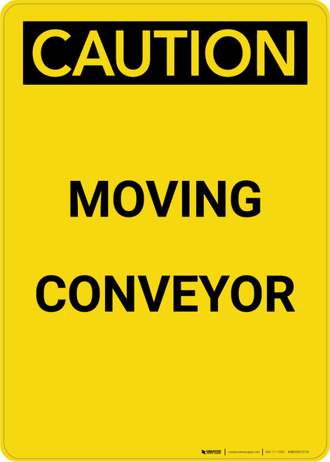 Caution: Moving Conveyor - Portrait Wall Sign