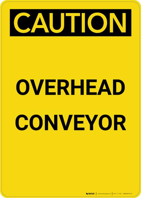 Caution: Overhead Conveyor - Portrait Wall Sign