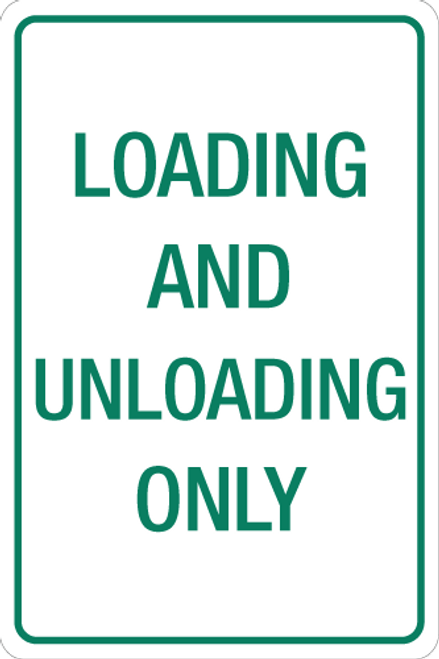 Loading and Unloading Only -  Aluminum Sign
