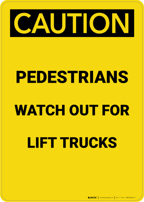 Caution: Pedestrians Watch Out For Lift Trucks - Portrait Wall Sign