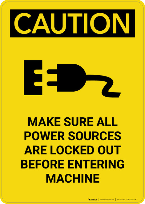 Caution: Power Sources Locked Out Before Entering Machine - Portrait Wall Sign