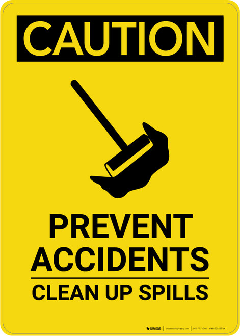 Caution: Prevent Accidents Clean up Spills - Portrait Wall Sign