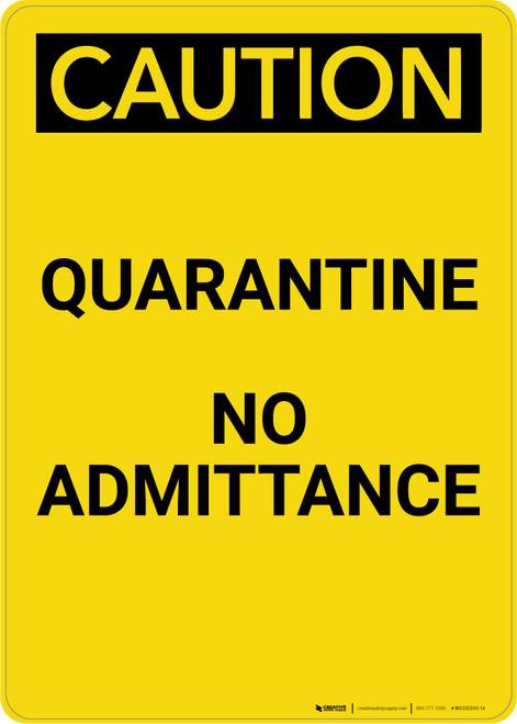 Caution: Quarantine No Admittance - Portrait Wall Sign