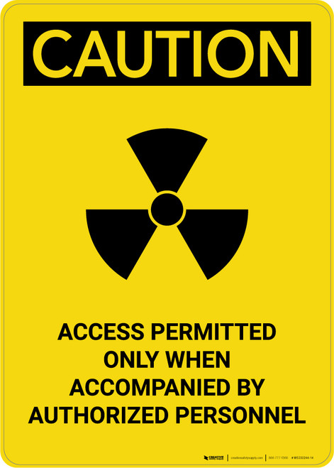 Caution: Access Permitted Radiation - Portrait Wall Sign