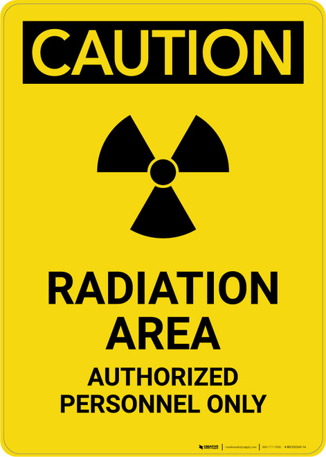Caution: Radiation Area Authorized Personnel Only - Portrait Wall Sign