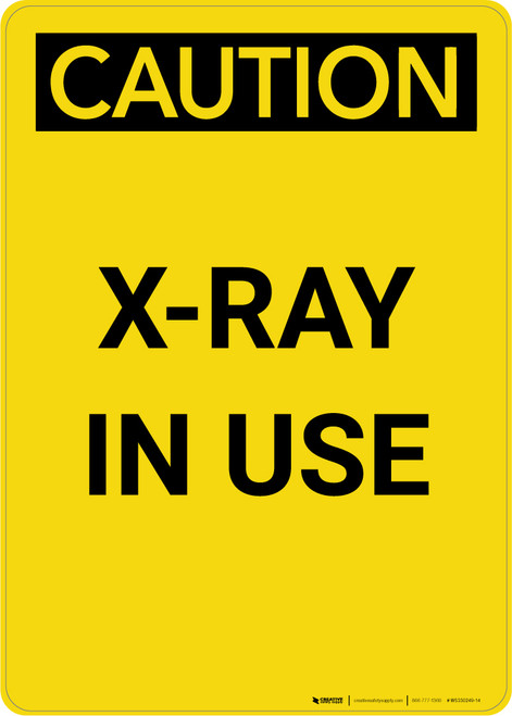 Caution: Radiation X Ray In Use - Portrait Wall Sign