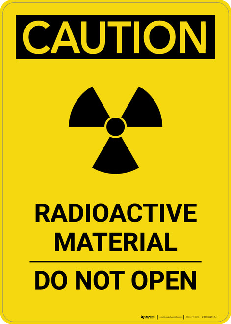 Caution: Radioactive Material Do Not Open - Portrait Wall Sign