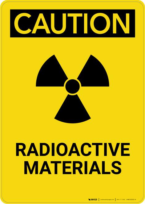 Caution: Radioactive Materials - Portrait Wall Sign