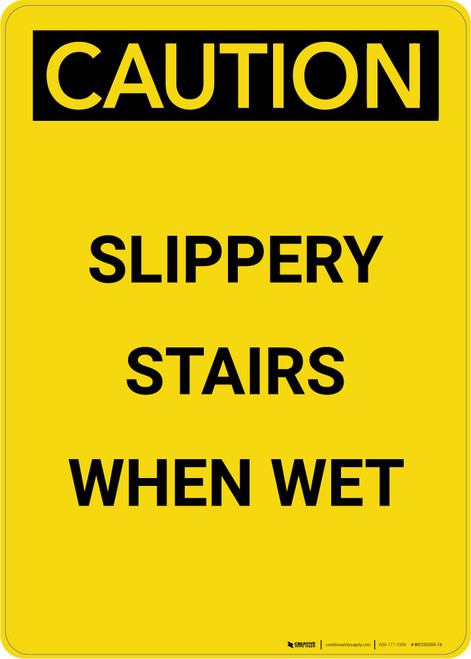 Caution: Slippery Stairs When Wet - Portrait Wall Sign
