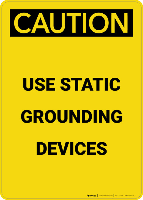 Caution: Use Static Grounding Devices - Portrait Wall Sign