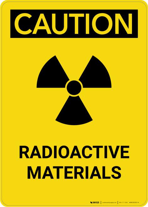 Caution: Warning Radioactive Materials - Portrait Wall Sign