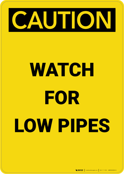 Caution: Watch For Low Pipes - Portrait Wall Sign