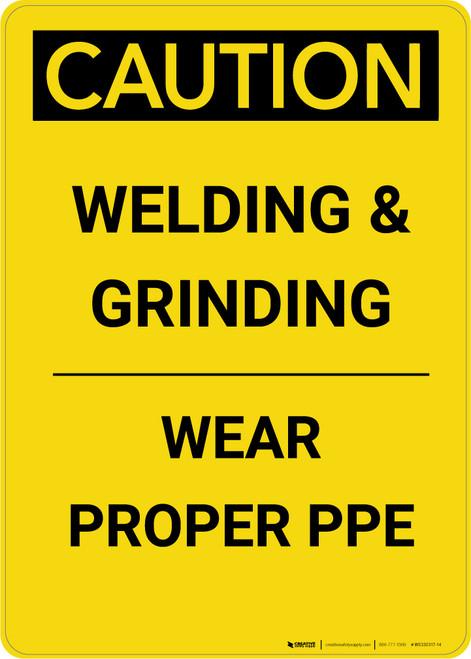 Caution: Welding & Grinding Wear Proper PPE - Portrait Wall Sign