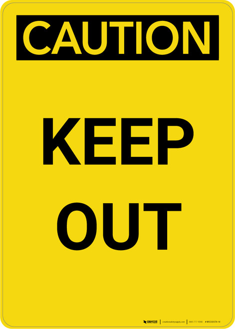 Caution: Keep Out Yellow - Portrait Wall Sign