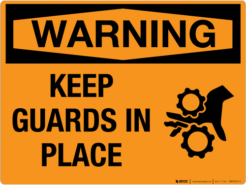 Warning: Keep Guards in Place - Wall Sign