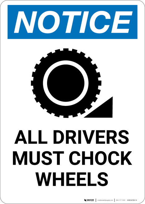 Notice: All Drivers Must Chock Wheels Wheel Chock Icon - Portrait Wall Sign