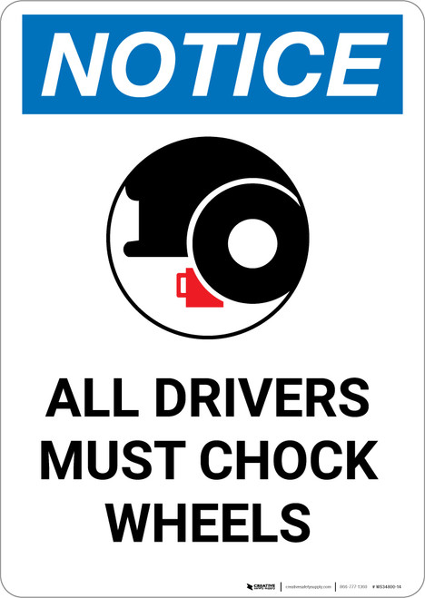 Notice: All Drivers Must Chock Wheels with Icon - Portrait Wall Sign