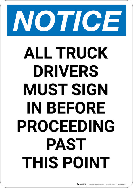 Notice: All Truck Drivers Sign In Before Proceeding Past This Point - Portrait Wall Sign