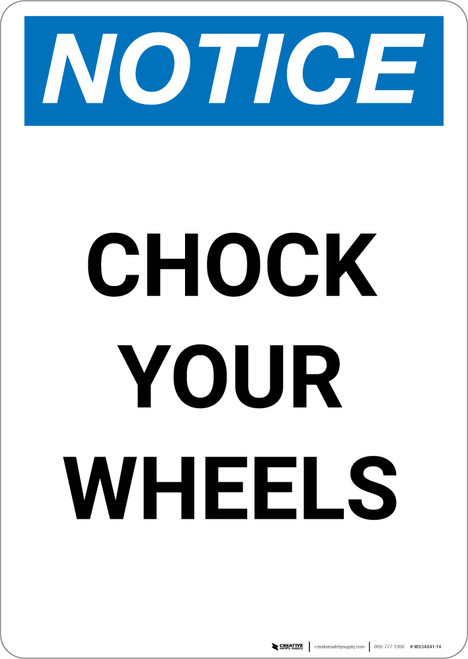 Notice: Chock Your Wheels - Portrait Wall Sign