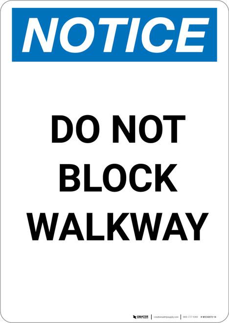 Notice: Do Not Block Walkway - Portrait Wall Sign