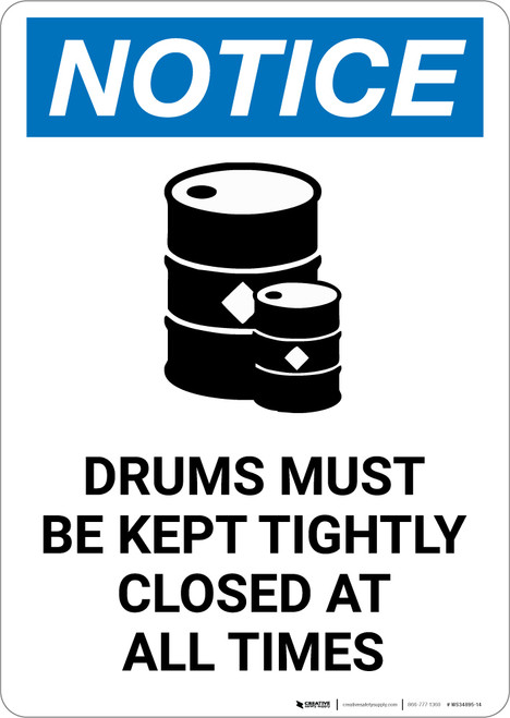 Notice: Drums Must be Kept Tightly Closed at All Times with Icon - Portrait Wall Sign