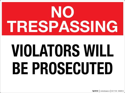 No Trespassing: Violators Will Be Prosecuted - Wall Sign