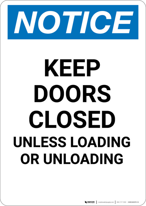 Notice: Keep Doors Closed Unless Loading Or Unloading - Portrait Wall Sign
