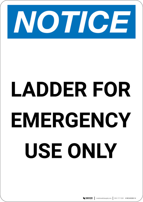 Notice: Ladder For Emergency Use Only - Portrait Wall Sign