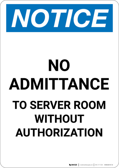 Notice: No Admittance To Server Room Without Authorization - Portrait Wall Sign