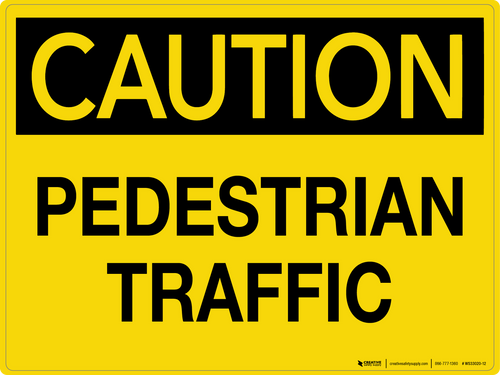 Caution: Pedestrian Traffic - Wall Sign