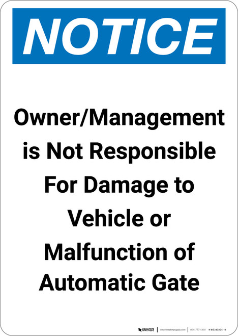 Notice: Owner Management Not Responsible Vehicle Damange Gate Malfunction - Portrait Wall Sign