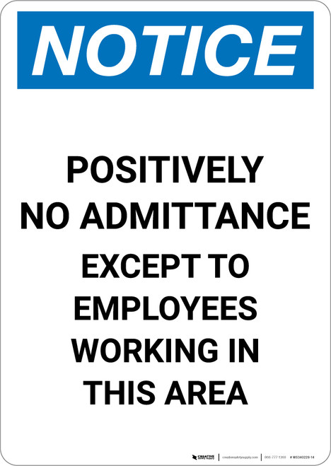Notice: Positively No Admittance Except to Employees - Portrait Wall Sign