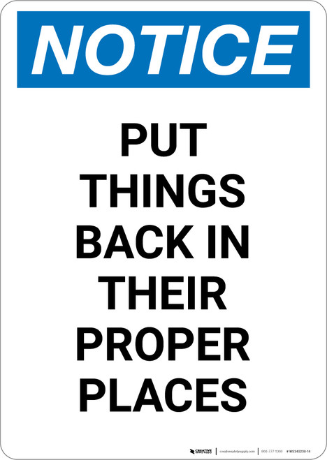 Notice: Put Things Back In Proper Places - Portrait Wall Sign